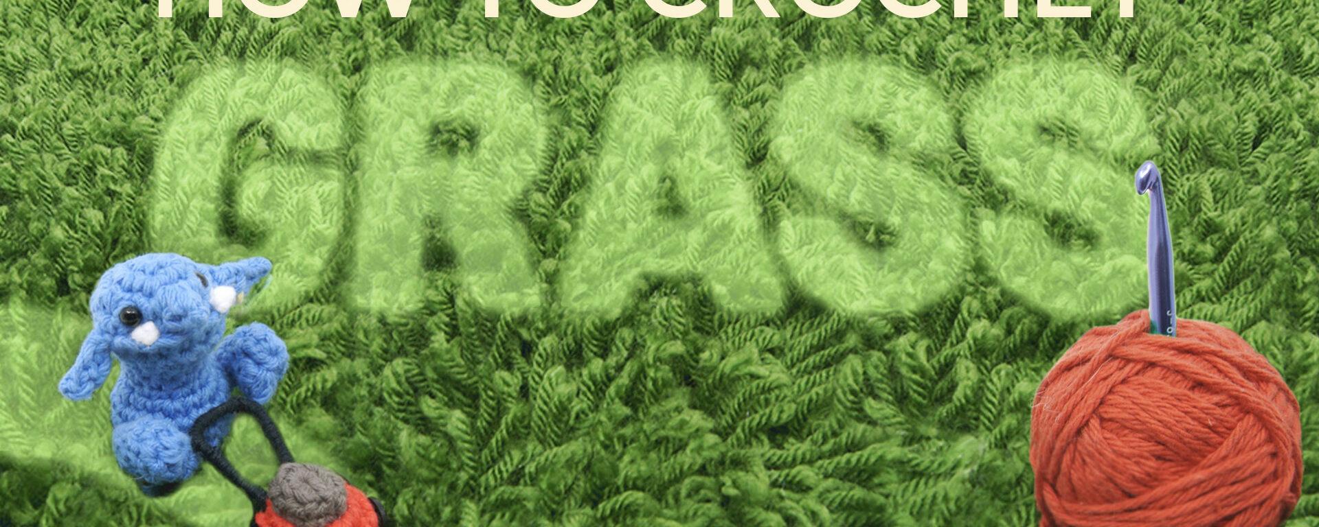 How to Crochet Grass